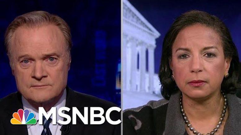 Susan Rice On Trump v. Obama   The Last Word   MSNBC 1