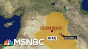 Breaking: Rocket Attack On Iraqi Base Housing U.S. Troops | The Beat With Ari Melber | MSNBC 4