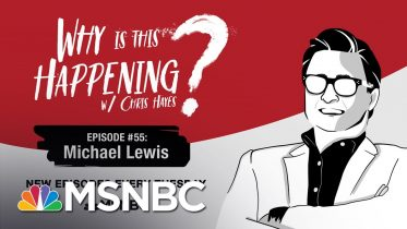 Chris Hayes Podcast With Michael Lewis | Why Is This Happening? - Ep 55 | MSNBC 6