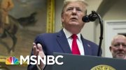 President Donald Trump, GOP Attempt To Re-Frame Democratic Criticism | Morning Joe | MSNBC 5