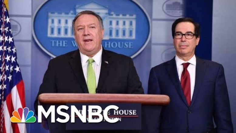 Pompeo And Mnuchin Announce Additional Sanctions Against Iran | MSNBC 1