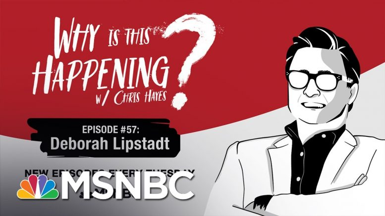 Chris Hayes Podcast With Deborah Lipstadt | Why Is This Happening? - Ep 57 | MSNBC 1