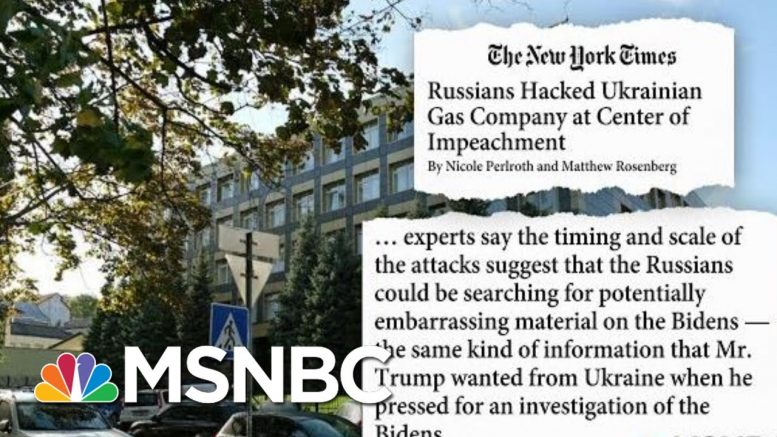 NYT: Russians Hacked Ukraine Gas Company At Center Of Trump's Impeachment | Hardball | MSNBC 1