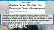 Russians Hacked Burisma, Ukrainian Gas Company At Center Of Impeachment - Day That Was | MSNBC 5