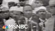 Remembering The Life And Legacy Of Dr.Martin Luther King | Morning Joe | MSNBC 4