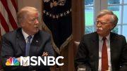 White House Making A 'Full Court Press To Discredit' John Bolton | MSNBC 3