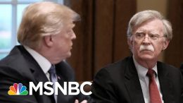 President Donald Trump's Deteriorating Relationship With John Bolton | The 11th Hour | MSNBC 5