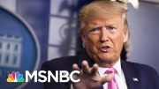Reality Of Coronavirus Will Challenge Trump's Habit Of Making Things Up | The 11th Hour | MSNBC 2