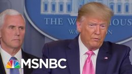Trump Gives 'Incoherent' Briefing On Coronavirus, Contradicts CDC - Day That Was | MSNBC 4