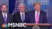 Amid Worries About Coronavirus, Trump Tries To Discredit Institutions & Media | MTP Daily | MSNBC 3