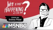 Chris Hayes Podcast With Andrea Pitzer | Why Is This Happening? - Ep 64 | MSNBC 4