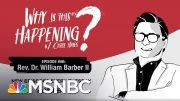 Chris Hayes Podcast With Rev. Dr. William Barber II | Why Is This Happening? - Ep 66 | MSNBC 5