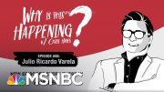 Chris Hayes Podcast With Julio Ricardo Valera | Why Is This Happening? - Ep 68 | MSNBC 4