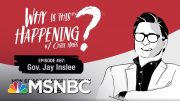 Chris Hayes Podcast With Gov. Jay Inslee | Why Is This Happening? - Ep 67 | MSNBC 5