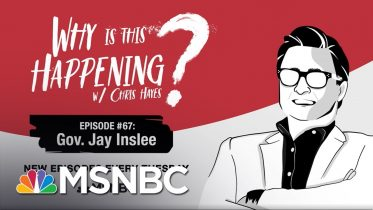 Chris Hayes Podcast With Gov. Jay Inslee | Why Is This Happening? - Ep 67 | MSNBC 6