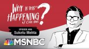 Chris Hayes Podcast With Suketu Mehta | Why Is This Happening? - Ep 69 | MSNBC 3