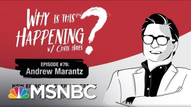 Chris Hayes Podcast With Andrew Marantz | Why Is This Happening? - Ep 76 | MSNBC 6