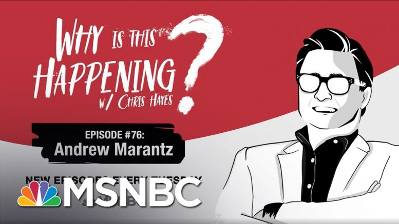 Chris Hayes Podcast With Andrew Marantz | Why Is This Happening? - Ep 76 | MSNBC 1