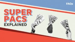 How super PACs and Citizens United are affecting big money and presidential election | Just The FAQs 7