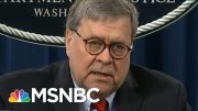 A.G. Barr Interfering In Legal Cases Tied To Trump: NBC News | Rachel Maddow | MSNBC 3