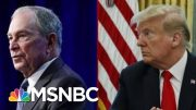 President Donald Trump And Michael Bloomberg's Back And Forth | Deadline | MSNBC 5