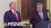 Former DOJ Insider Blasts Bill Barr: He's 'Weaponizing' Justice Dept. To Shield Trump | MSNBC 3