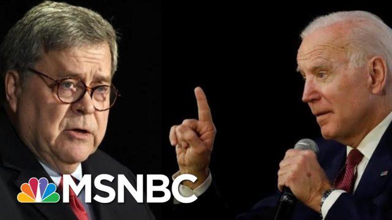 Joe Biden Calls On Trump's AG William Barr To Resign   Deadline   MSNBC 1