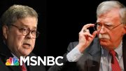 Bolton Speaks Out And Calls Grow For Trump's AG Barr To Resign | The 11th Hour | MSNBC 5