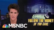 Every Trump Financial Thread Pulled Results In Scandal | Rachel Maddow | MSNBC 4
