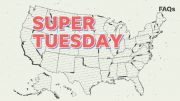 Why Super Tuesday is a dealbreaker for presidential candidates | Just The FAQs 2