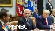 Why Trump Can't Be In A State Of Denial Anymore About Coronavirus | Morning Joe | MSNBC 2