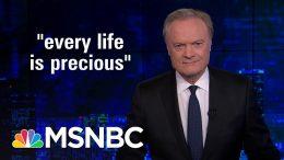 "Tonight's Last Word: ""Every Life Is Precious"" | The Last Word | MSNBC 1"