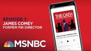 Chuck Rosenberg Podcast with James Comey I The Oath - Ep 1 | MSNBC 2