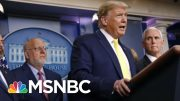 Demand For Action From The White House As Coronavirus Fear Spreads | Deadline | MSNBC 5