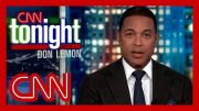 Don Lemon says Trump is gaslighting you and rolls the tape 4