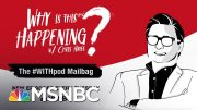 Chris Hays Podcast With The #WITHpod Mailbag | Why Is This Happening? - Ep 89 | MSNBC 5