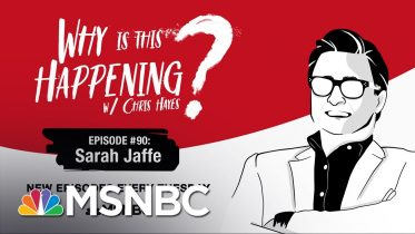 Chris Hayes Podcasting With Sarah Jaffe | Why Is This Happening - Ep 90 | MSNBC 6