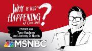 Chris Hayes Podcast With Tony Kushner & Jeremy O. Harris | Why Is This Happening? - Ep 88 | MSNBC 2