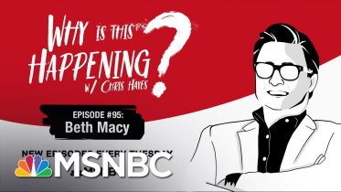 Chris Hayes Podcast With Beth Macy | Why Is This Happening? - EP 95  | MSNBC 6