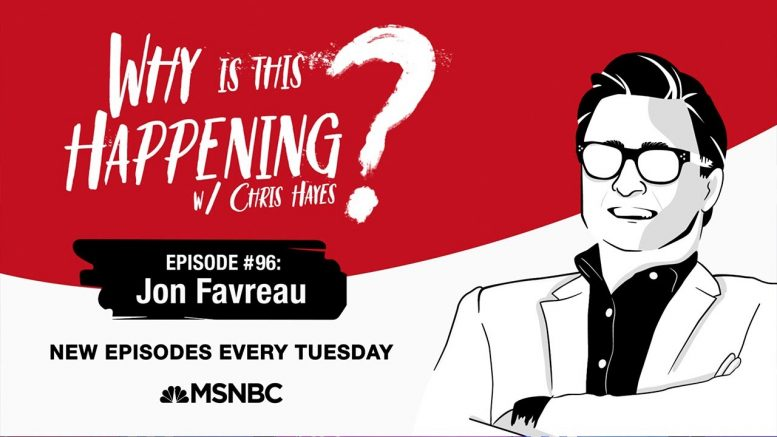 Chris Hayes Podcast With Jon Favreau   Why Is This Happening? - Ep 96   MSNBC 1