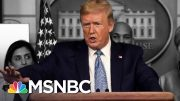 President Donald Trump Gives His Own Coronavirus Response A 10 Out Of 10 | The 11th Hour | MSNBC 2