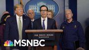 Steven Mnuchin Considers Sending Checks To Americans As Part Of Coronavirus Relief | MSNBC 4