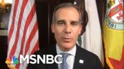 Los Angeles Mayor: 'We Also Need To Be Prepared For This 6, 7 Months From Now' | Deadline | MSNBC 4