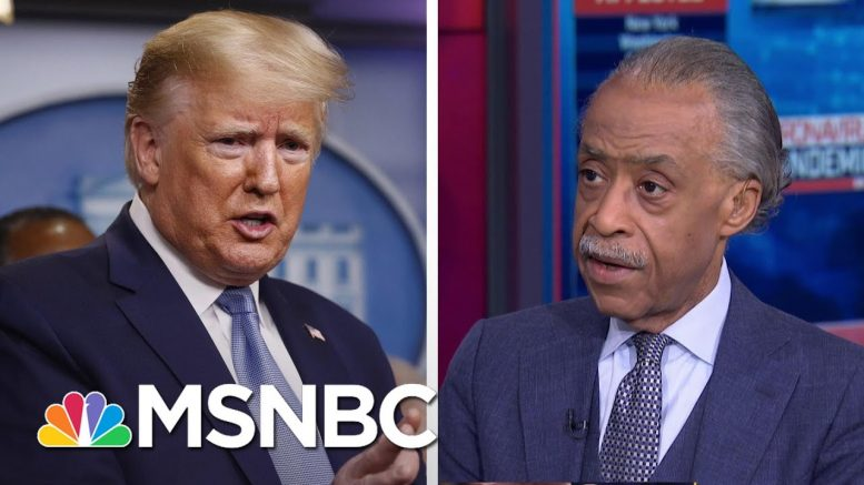 Rev. Sharpton On His Phone Call With Trump About Protecting Homeless, Incarcerated | MSNBC 1