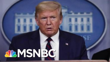 Trump Tries To Rewrite History After Delayed Coronavirus Response | The 11th Hour | MSNBC 4