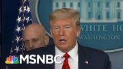 Trump Uses Coronavirus Crisis To Criticize Governors Seeking Help | The Day That Was | MSNBC 5