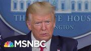 Trump: It's Not Racist To Call Coronavirus The 'Chinese Virus' | The 11th Hour | MSNBC 4