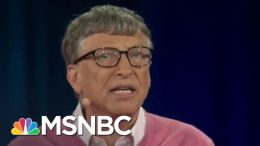 See Bill Gates' Chilling Pandemic Warnings To Trump – Before The Coronavirus Outbreak Hit | MSNBC 3