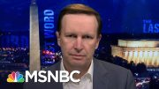 Sen Chris Murphy: Trump Admin. Coronavirus Guidance Is 'Criminally Vague' | The Last Word | MSNBC 4