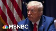 President Donald Trump: Fauci 'Wants To Play All Sides Of The Equation | MTP Daily | MSNBC 2